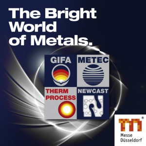 The Bright World of Metals, GIFA, METEC, THERMPROCESS, NEWCAST